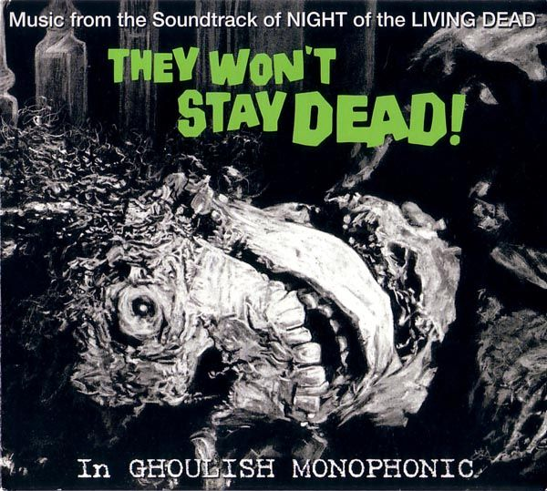 They Won't Stay Dead! (Music From The Soundtrack Of Night Of The Living Dead)